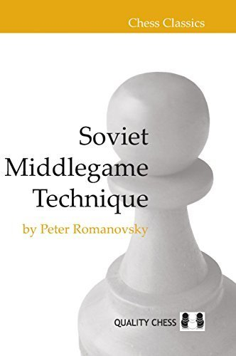 SOVIET MIDDLEGAME TECHNIQUE (Chess Classics) by ROMANOVSKY P (2013-03-01)