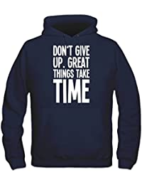 Sudadera con capucha Don't Give Up. Great Things Take Time by Shirtcity