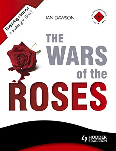 Enquiring History: The Wars of the Roses: England 1450-1485 (EH)