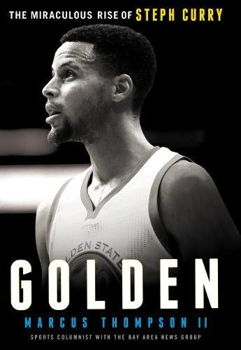 Golden: The Miraculous Rise of Stephen Curry