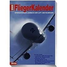 Fliegerkalender 2009: Internationales Jahrbuch der Luft- und Raumfahrt