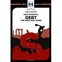 Debt:: The First 5000 Years (The Macat Library)