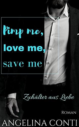 Pimp me, love me, save me: Zuhälter aus Liebe (GiB 3) -