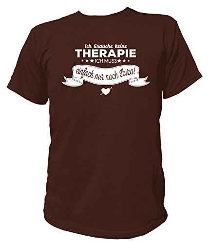 Artdiktat Herren T-Shirt Ich brauche keine Therapie - Ich muss einfach nur nach Ibiza Braun