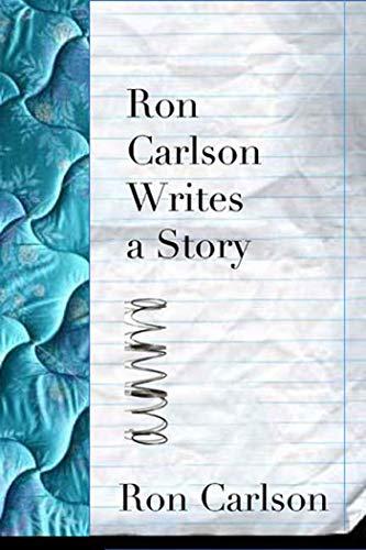 Ron Carlson Writes A Story por Ron Carlson