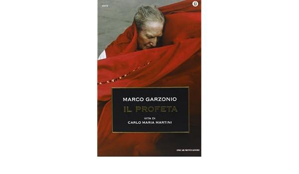Il profeta: Vita di Carlo Maria Martini (Le scie) (Italian Edition)