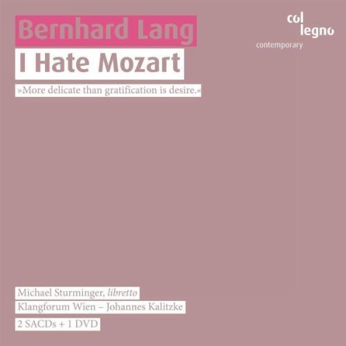 Lang : I hate Mozart. Kalitzke.