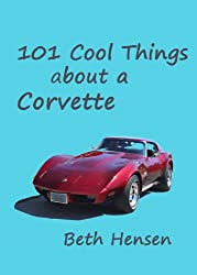 101 Cool Things about a Corvette (English Edition)