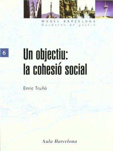 Un objectiu: la cohesió social