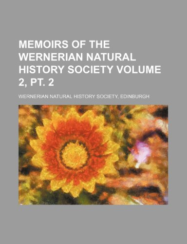 Memoirs of the Wernerian Natural History Society Volume 2, pt. 2