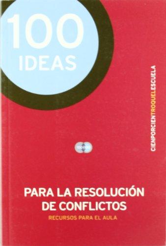 100 Ideas Para La Resolucion De Conflictos