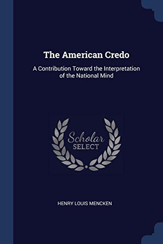 The American Credo: A Contribution Toward the Interpretation of the National Mind por Henry Louis Mencken