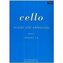 Scales and Arpeggios for Cello: Grades 1-5 Bk. 1