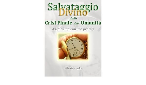 Il Salvataggio Divino dalla Crisi Finale dell'Umanità (Italian Edition)