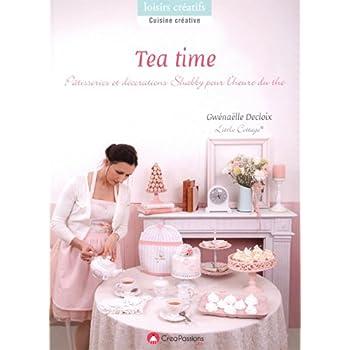 Tea time : Pâtisseries et décorations pour l'heure du thé