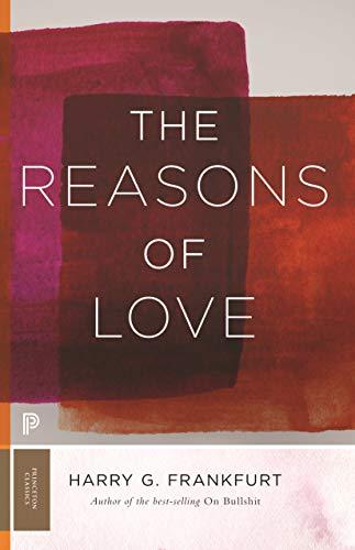 The Reasons of Love (Princeton Classics)