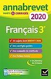 Annales du brevet Annabrevet 2020 Français 3e: 26 sujets corrigés (questions, dictée, rédaction)...