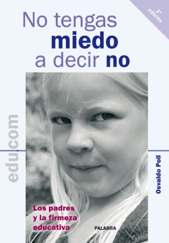 No tengas miedo a decir no (Edu.com) eBook: Osvaldo Poli, José ...