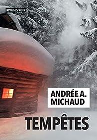Tempêtes par Andrée A. Michaud