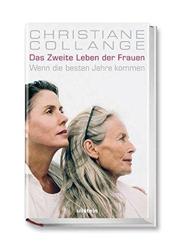 Das zweite Leben der Frauen: Wenn die besten Jahre kommen