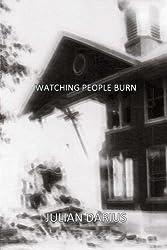 Watching People Burn by Julian Darius (2011-11-30)