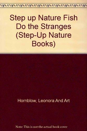 FISH DO STRANGE THINGS (Step-Up Nature Books) by John T. Eggert (1990-04-14)