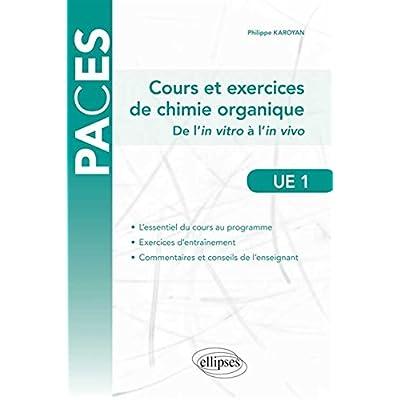 Cours et Exercices de Chimie Organique de l'In Vitro à l'In Vivo PACES UE1
