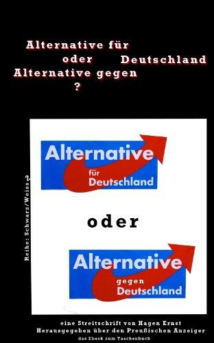 Alternative für Deutschland oder Alternative gegen Deutschland? (Schwarz / Weiss 2)