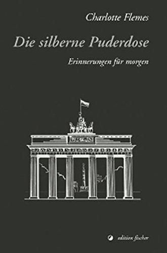Die silberne Puderdose: Erinnerungen für morgen (edition fischer)