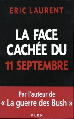 Face cachee du 11 septembre -la by ?ric Laurent (October 21,2004)