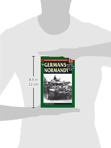 The Germans in Normandy (Stackpole Military History)