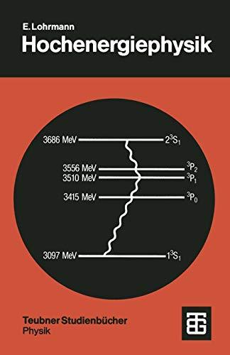 Teubner Studienbücher Physik: Hochenergiephysik