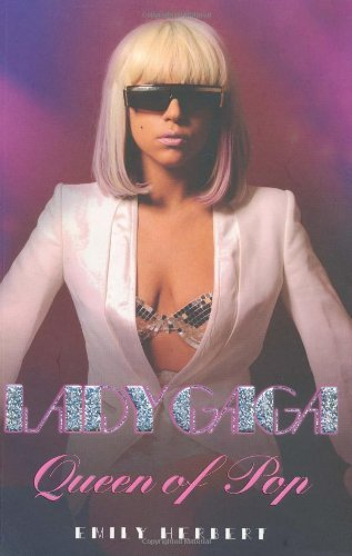 Lady Gaga: Queen of Pop by Emily Herbert (2010-02-01)