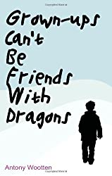 Grown-ups Can't be Friends with Dragons