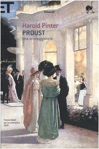 Proust. Una sceneggiatura. Alla ricerca del tempo perduto