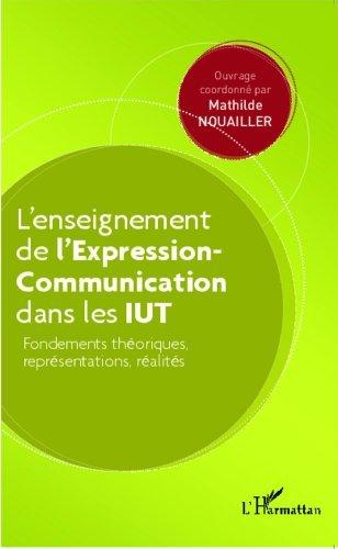 L'enseignement de l'Expression-Communication dans les IUT de NOUAILLER MATHILDE (21 mars 2014) Broch