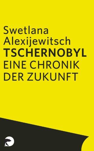 Buchseite und Rezensionen zu 'Tschernobyl: Eine Chronik der Zukunft' von Swetlana Alexijewitsch