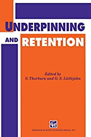 Underpinning and Retention
