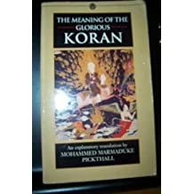 The Meaning of the Glorious Koran: An Explanatory Translation