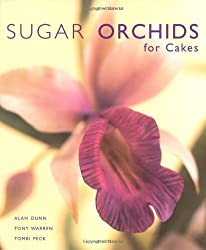 Sugar Orchids for Cakes (Sugarcraft and Cakes for All Occasions) by Alan Dunn (2003-05-15)