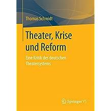 Theater, Krise und Reform: Eine Kritik des deutschen Theatersystems