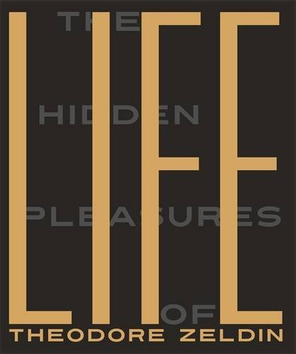 The Hidden Pleasures of Life: A New Way of Remembering the Past and Imagining the Future