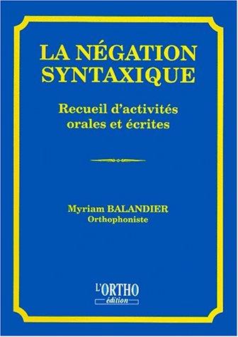 LA NEGATION SYNTAXIQUE. : Recueil d'activités orales et écrites