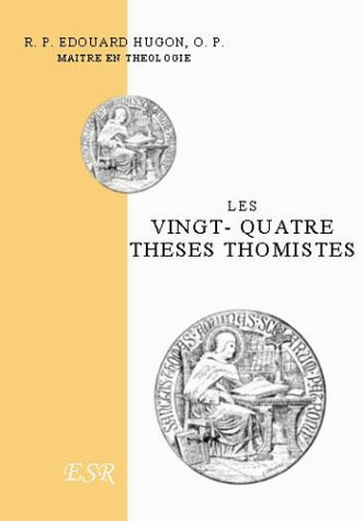 Les Vingt-Quatre Theses Thomistes - (1 Volume)