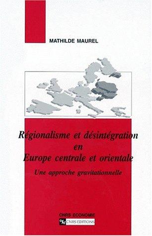 Régionalisme et désintégration en Europe centrale et orientale : Une approche gravitationnelle