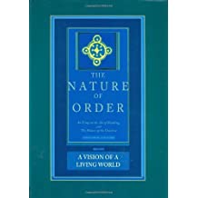 The Nature of Order: An Essay on the Art of Building and the Nature of the Universe, Book 3 - A Vision of a Living World (Center for Environmental Structure, Vol. 11) by Christopher Alexander (2004-09-24)