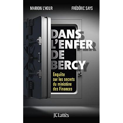 Dans l'enfer de Bercy: Enquête sur les secrets du ministère des Finances