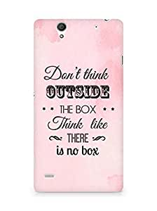 Amez Dont think Outside the Box think like there is no Box Back Cover For Sony Xperia C4