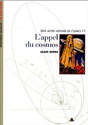 Une autre histoire de l'espace, tome 1 : L'appel du cosmos
