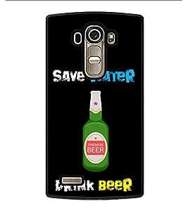 HiFi High Glossy Designer Phone Back Case Cover LG G4 :: LG G4 Dual LTE :: LG G4 H818P H818N :: LG G4 H815 H815TR H815T H815P H812 H810 H811 LS991 VS986 US991 ( Save Water Drink Beer )